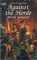Against the Horde: Volume I of the Drenai Trilogy  by  David Gemmell