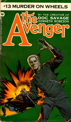 Murder On Wheels (The Avenger #13)  by  Kenneth Robeson