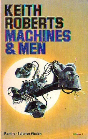 Machines and Men Keith Roberts