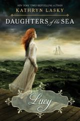 Lucy (Daughters of the Sea, #3)  by  Kathryn Lasky