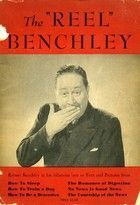 Reel Benchley: Robert Benchley at His Hilarious Best in Words and Pictures Robert Benchley