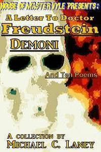 A Letter To Doctor Freudstein - Demoni - And Ten Poems Michael C. Laney