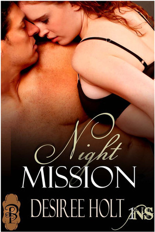 Night Mission (1Night Stand, #19)  by  Desiree Holt