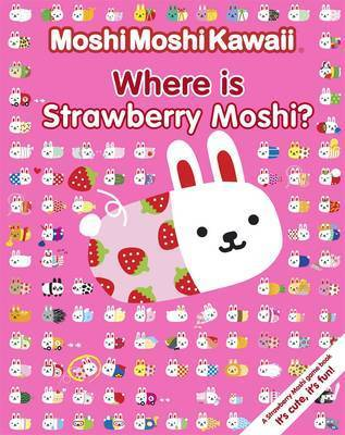 Where Is Strawberry Moshi? (Moshi Moshi Kawaii, #1) MoshiMoshiKawaii