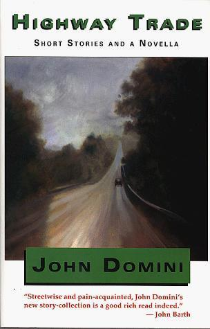 HIGHWAY TRADE  by  John Domini