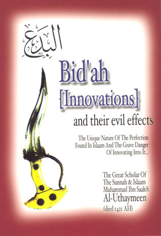 Bidah (Innovations) and their evil effects محمد بن صالح العثيمين