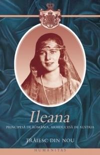 Traiesc din nou Ileana princess of Romania