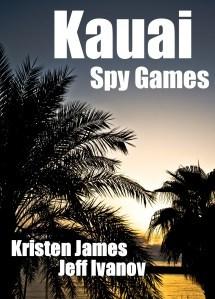 Kauai Spy Games  by  Kristen James