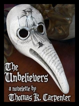 The Unbelievers Thomas K. Carpenter