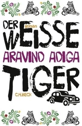 Der weisse Tiger Aravind Adiga