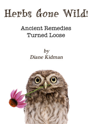 Nature to the Rescue!: How to Build Your Own Herbal First Aid Kit  by  Diane Kidman