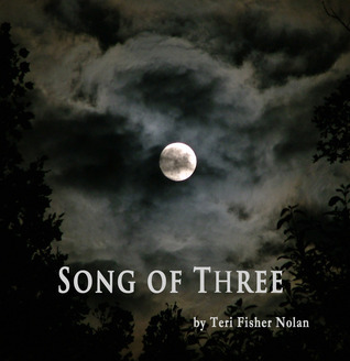 Song of Three Teri Fisher Nolan