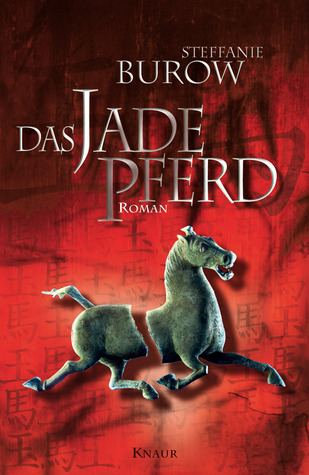 Das Jadepferd  by  Steffanie Burow