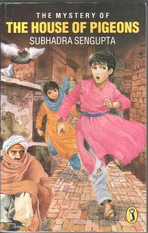 Mystery Of The House Of Pigeons  by  Subhadra Sengupta