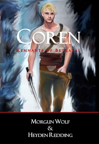 Coren (Remnants of Betrayal - Book 1) Morgun Wolf