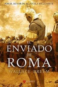 El Enviado De Roma  by  Wallace Breem