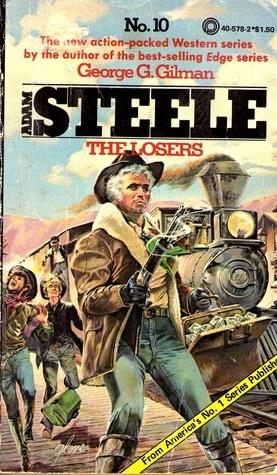 The Losers (Adam Steele, #10) George G. Gilman