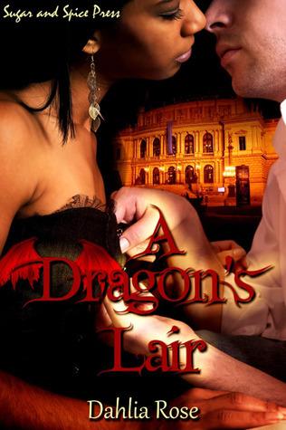 A Dragons Lair  by  Dahlia Rose