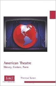 American Theatre: History, Context, Form  by  Theresa Saxon