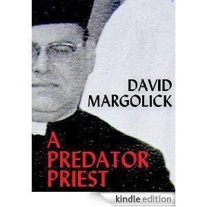 A Predator Priest  by  David Margolick