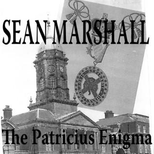 The Patricius Enigma Sean Marshall