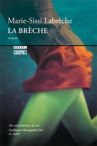 La Brèche  by  Marie-Sissi Labrèche