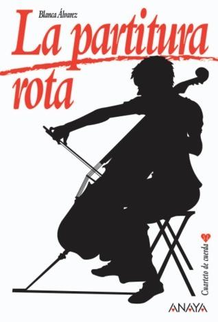 La partitura rota (Cuarteto de cuerda, #3)  by  Blanca Álvarez