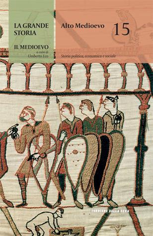 Alto Medioevo: Storia politica, economica e sociale  by  Umberto Eco