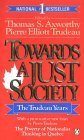 Towards A Just Society The Trudeau Years Pierre Trudeau