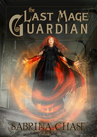 The Last Mage Guardian  by  Sabrina Chase
