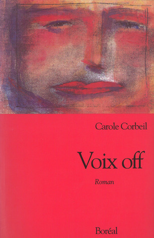 Voix off  by  Carole Corbeil