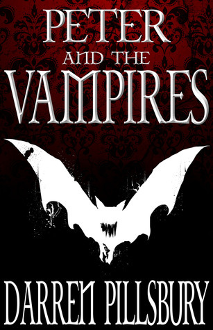PETER AND THE VAMPIRES (Volume One) (PETER AND THE MONSTERS)  by  Darren Pillsbury