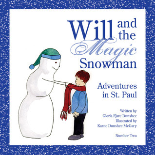 Will and the Magic Snowman: Adventures in St. Paul Gloria Fjare Dunshee