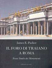 Il Foro Di Traiano A Roma: Breve Studio Dei Monumenti James E. Packer