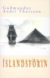 Íslandsförin  by  Guðmundur Andri Thorsson