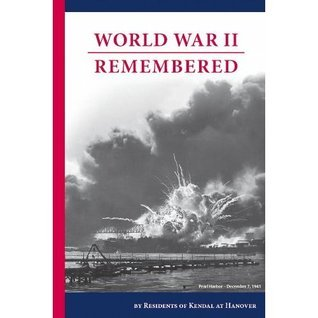 World War II Remembered  by  Kendal at Hanover Residents Association