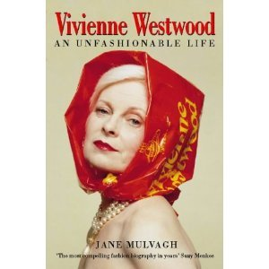Vivienne Westwood: An Unfashionable Life  by  Jane Mulvagh