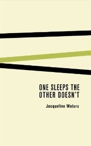One Sleeps the Other Doesnt  by  Jacqueline Waters