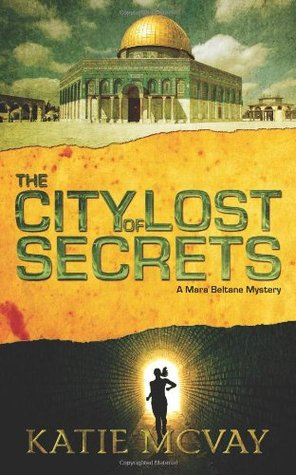 The City of Lost Secrets (A Mara Beltane Mystery #1)  by  Katie McVay