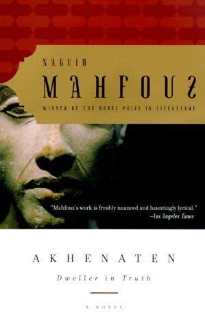 Akenaten: Dweller In Truth  by  Nabguib Mahfouz