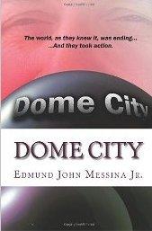 Dome City Edmund John Messina Jr.