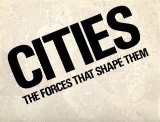 Cities The Forces That Shape Them  by  Lisa Taylor
