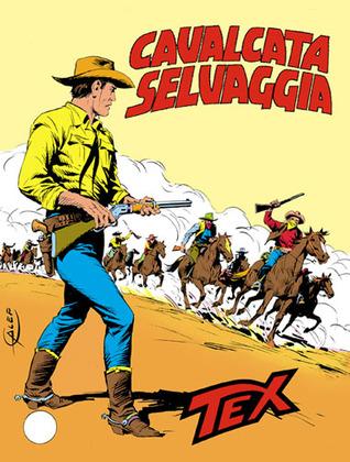 Tex n. 279: Cavalcata selvaggia  by  Gianluigi Bonelli