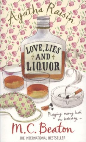 Agatha Raisin Love Lies and Liquor (Agatha Raisin, #17) M.C. Beaton