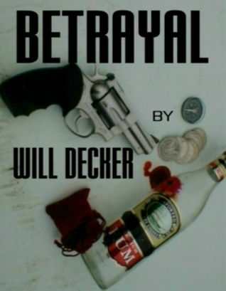 Betrayal (Mac, #3) Will Decker