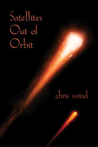 Satellites Out of Orbit Chris Wind