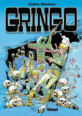 Gringo #1  by  Carlos Giménez