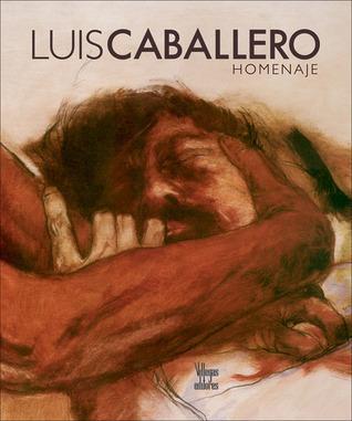 Luis Caballero: Homenaje Antonio Caballero