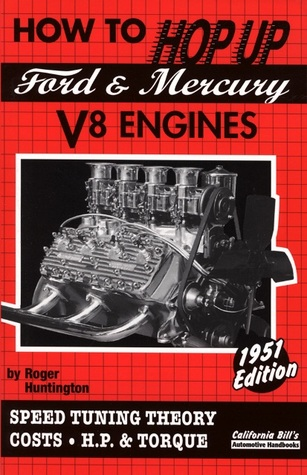 How to Hop Up Ford and Mercury V8 Engines Roger Huntington
