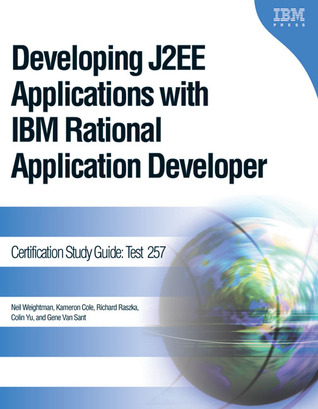 Developing J2EE Applications with IBM Rational Application Developer: Certification Study Guide: Test 257  by  Neil Weightman